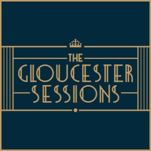 The Gloucester Sessions