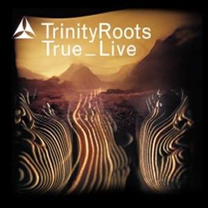 TrinityRoots - True