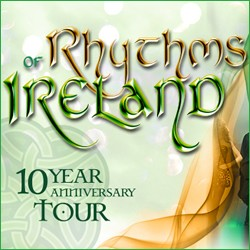 The Rhythms of Ireland -10 Year Anniversary tour