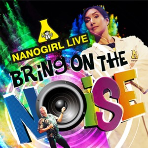 Nano Girl Live! Bring On the Noise