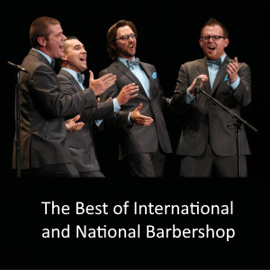 The Best of International and National Barbershop