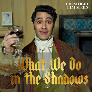 What we do in the shadows - Ghostlight Film Series
