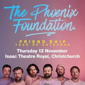The Phoenix Foundation – Friend Ship tour of Aotearoa