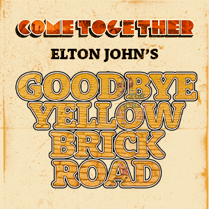 Come Together: Goodbye Yellow Brick Road