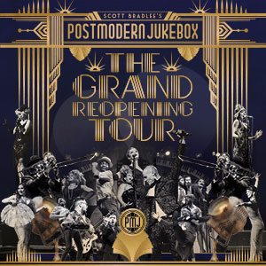 Post Modern Jukebox - The Grand Reopening Tour
